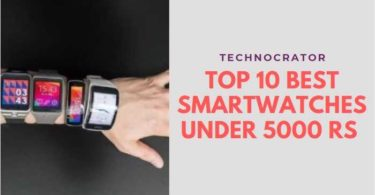 Best Smartwatches to Buy Under 5000 rs in India