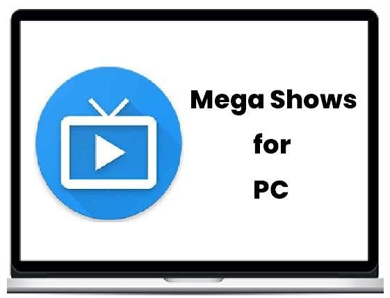 Mega Shows for PC
