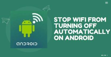 How To Stop WiFi From Turning Off Automatically on Android